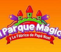 EL PARQUE MÁGICO y la Fábrica de Papá Noel